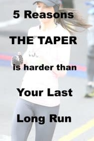 5 Reasons The Taper is Harder Than Your Last Long Run