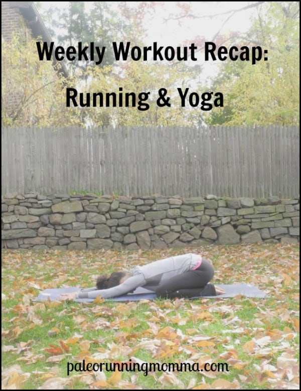 Weekly Workout Recap Running & Yoga