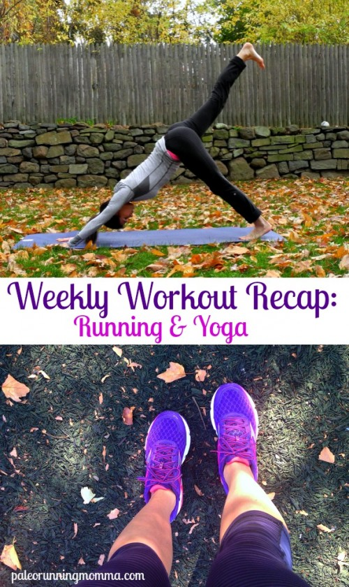 Weekly Workout Recap Running and Yoga - links to my favorite free online yoga classes @paleorunmomma