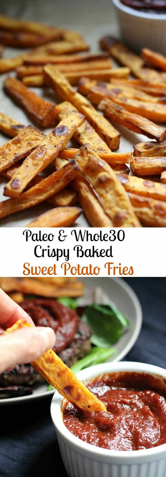 Paleo & Whole30 Crispy Baked Sweet Potato Fries