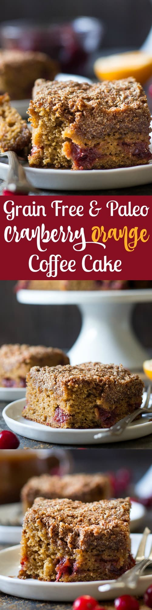 Grain free and Paleo Cranberry Orange Coffee Cake with sweet spices and cinnamon crumb topping.  This Paleo coffee cake is perfect for the holidays and very kid friendly!