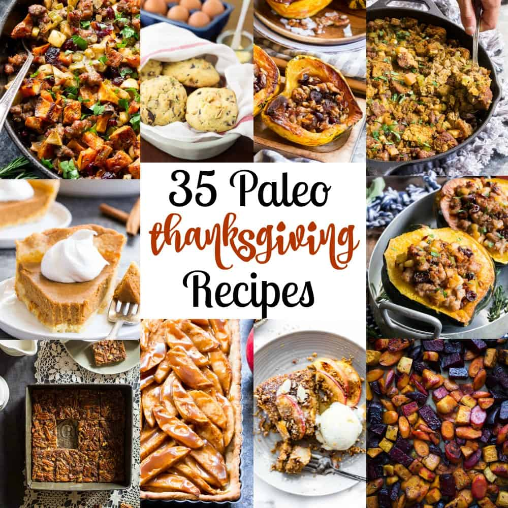 It's time to get ready for Thanksgiving!  Whether you're hosting a big group or just bringing along a favorite dish, these 35 delicious Paleo Thanksgiving recipes will inspire you to get cooking.   A mix of appetizers/snacks, main dishes, side dishes and desserts mean your Paleo Thanksgiving is totally covered!