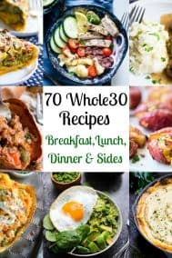 70 Whole30 Recipes {Breakfast, Lunch, Dinner, Sides}