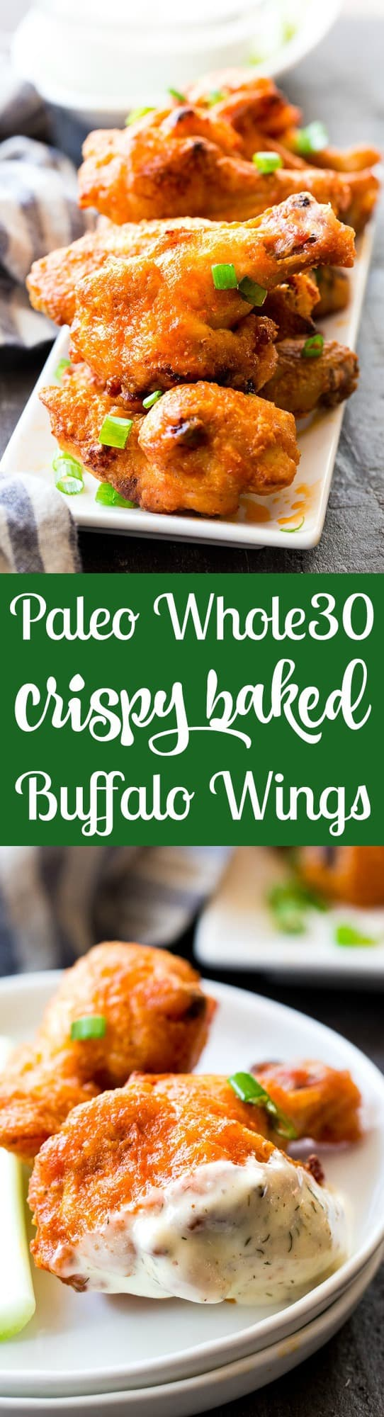 These crispy baked buffalo chicken wings are easy to make, healthy, and ridiculously tasty!   They're  paleo and Whole30 compliant and perfect with Whole30 homemade ranch dip. Perfect as a healthy appetizer, Super Bowl snack or with a salad for dinner! #Whole30 #Paleo