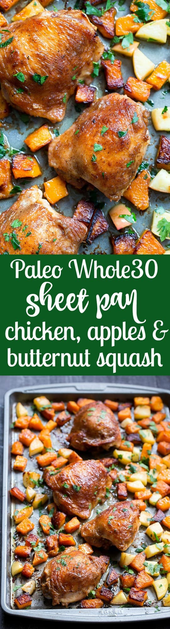 This savory and sweet glazed sheet pan chicken with butternut squash and apples is the perfect no-fuss, one-pan paleo and Whole30 dinner.  With a date-sweetened glaze, it's free of added sugar but packed with flavor and kid approved!