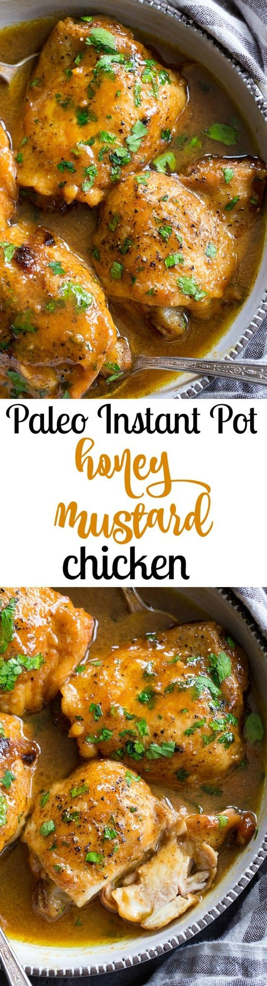 This paleo honey mustard chicken comes together in just 30 minutes in the Instant Pot!  Skin-on chicken thighs are perfectly cooked in a sauce that's packed with tons of sweet tangy flavor.  There's even a Whole30 friendly option using dates instead of honey to sweeten the sauce!  Family approved and sure to become a dinner favorite.