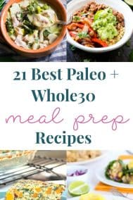 21 Best Paleo + Whole30 Recipes for Meal Prep