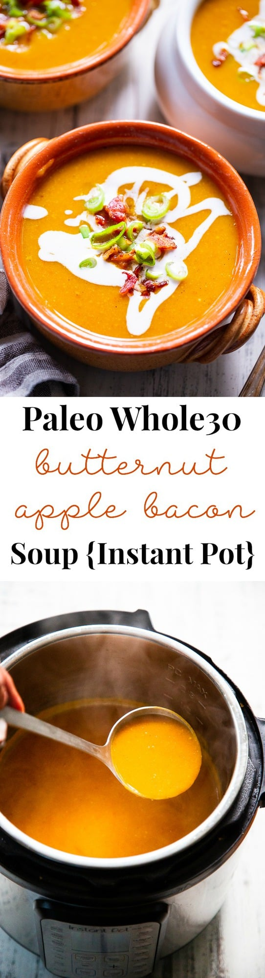 This Paleo and Whole30 butternut squash soup is creamy, sweet and savory!  It's made simple and fast in the Instant Pot for a quick healthy comforting meal. Bacon and apples lend sweet and smoky flavor to this fall and winter family favorite.  Paleo soup.  Paleo dinner.  Paleo instant pot.