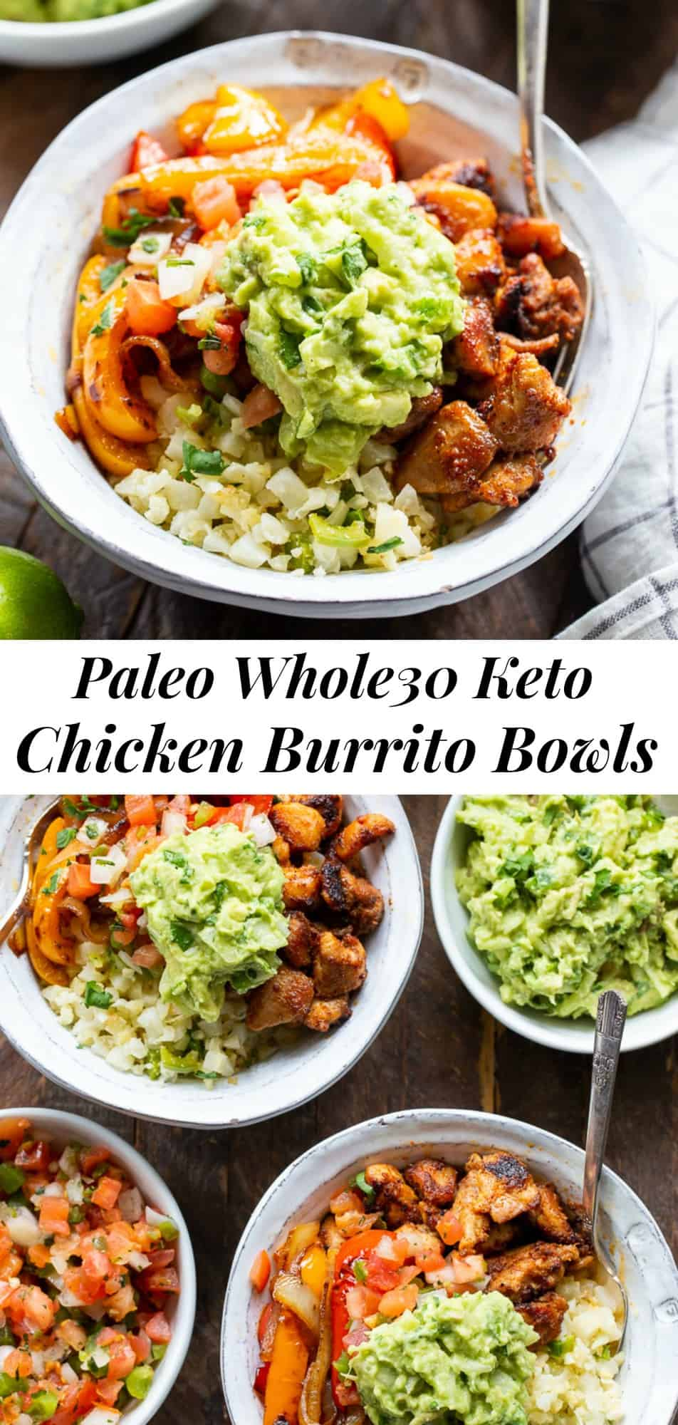 These Paleo Chicken Burrito Bowl are packed with tons of flavor and goodies!  Bite size seasoned chicken thighs, zesty cauliflower rice, pepper and onions plus and easy guac make these bowls healthy, filling, and a family favorite.  Whole30 and keto friendly. #whole30 #paleo #keto #burritobowls
