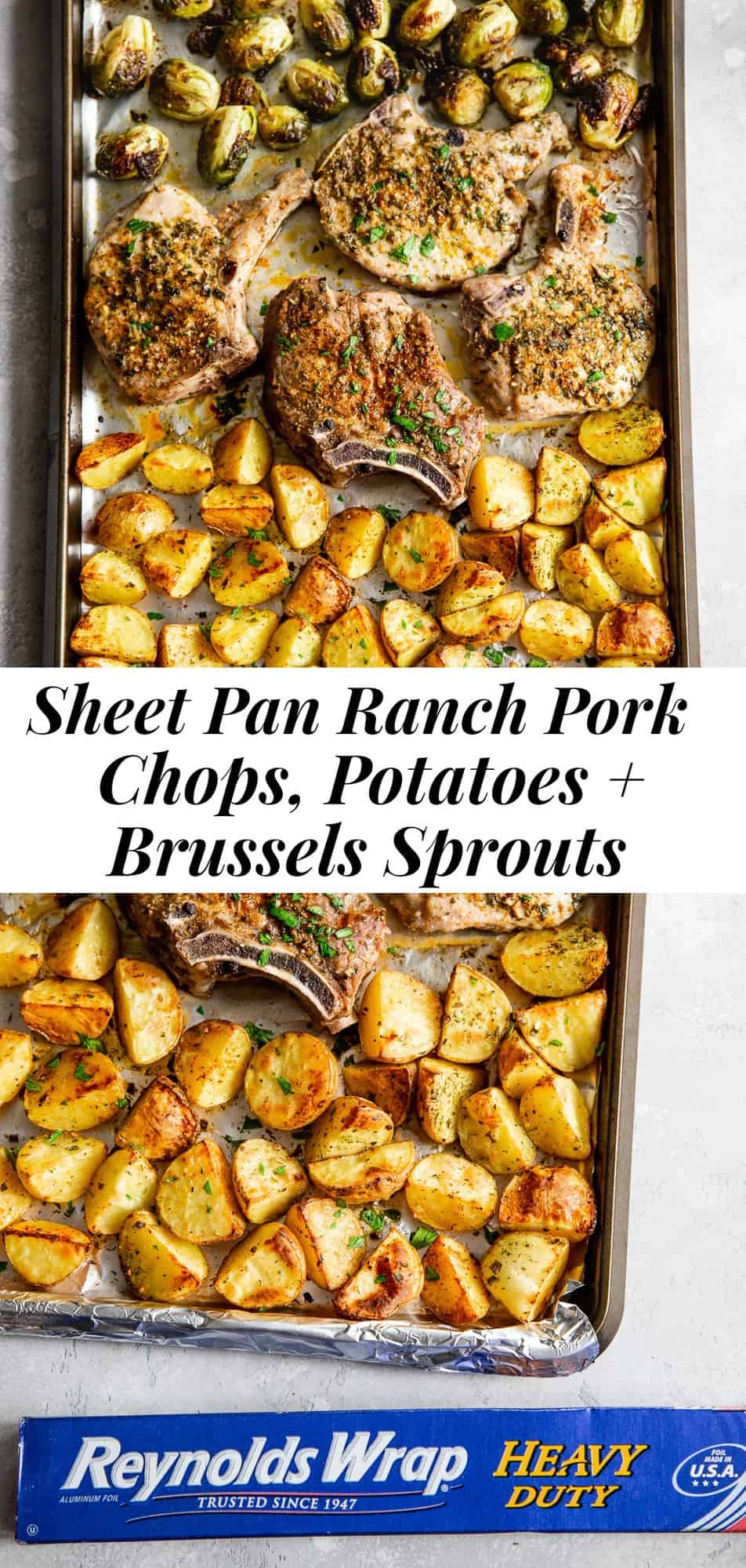 #AD These sheet pan ranch pork chops are juicy and full of flavor, roasted to perfection with crispy seasoned potatoes and Brussels sprouts for an easy, under-30-minute dinner!  Lining my sheet pan with Reynolds Wrap Heavy Duty Foil makes prep and cleanup a total breeze too.  This Paleo friendly dinner is family approved and great for weeknights! #ReynoldsPartner @ReynoldsBrands #paleo #whole30 #cleaneating