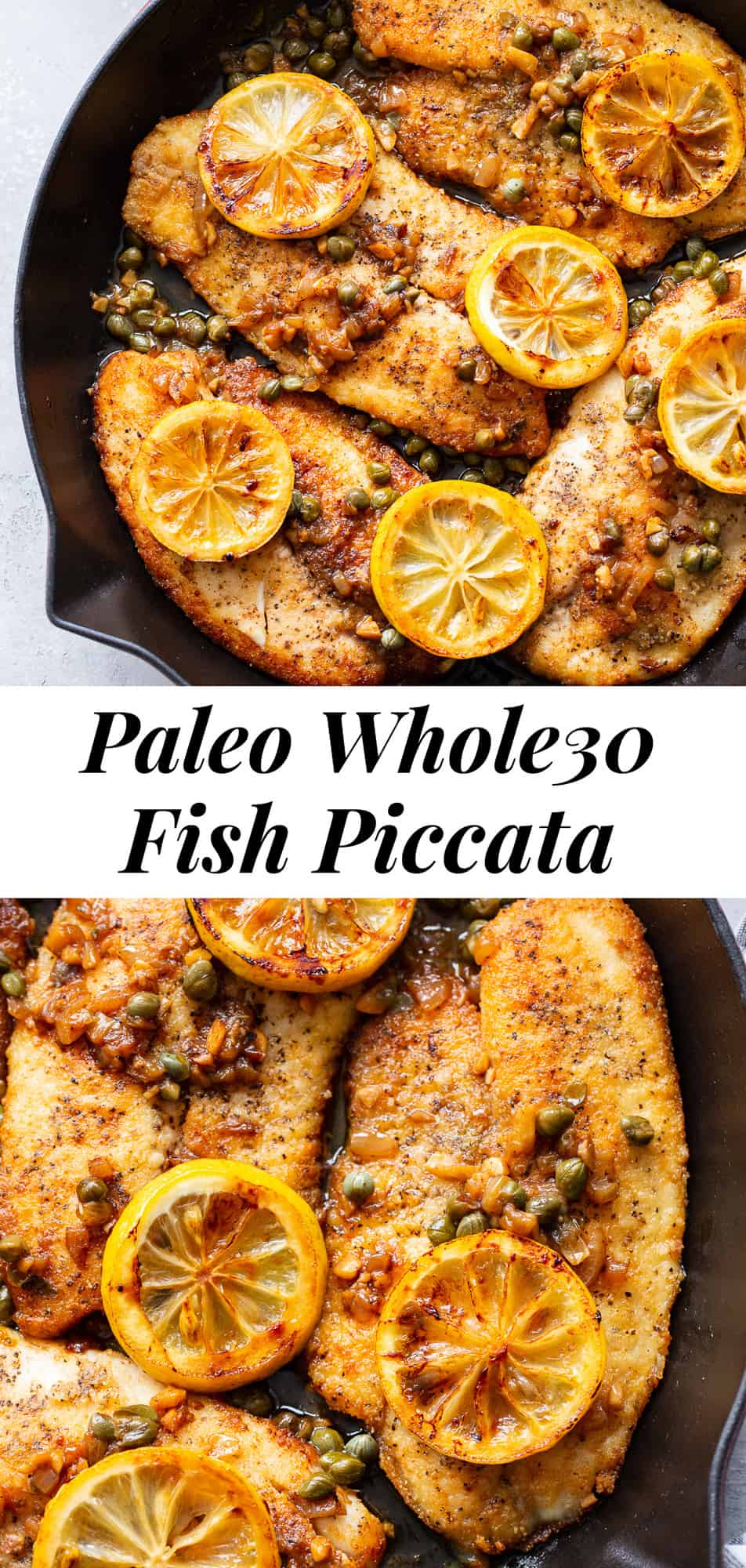 This savory one-skillet lemon fish piccata is made all in one skillet and couldn't be easier!  Perfect for weeknights and the leftovers save well for lunch the next day.  It's gluten free, paleo, Whole30 compliant and keto friendly. #whole30 #paleo #keto #cleaneating