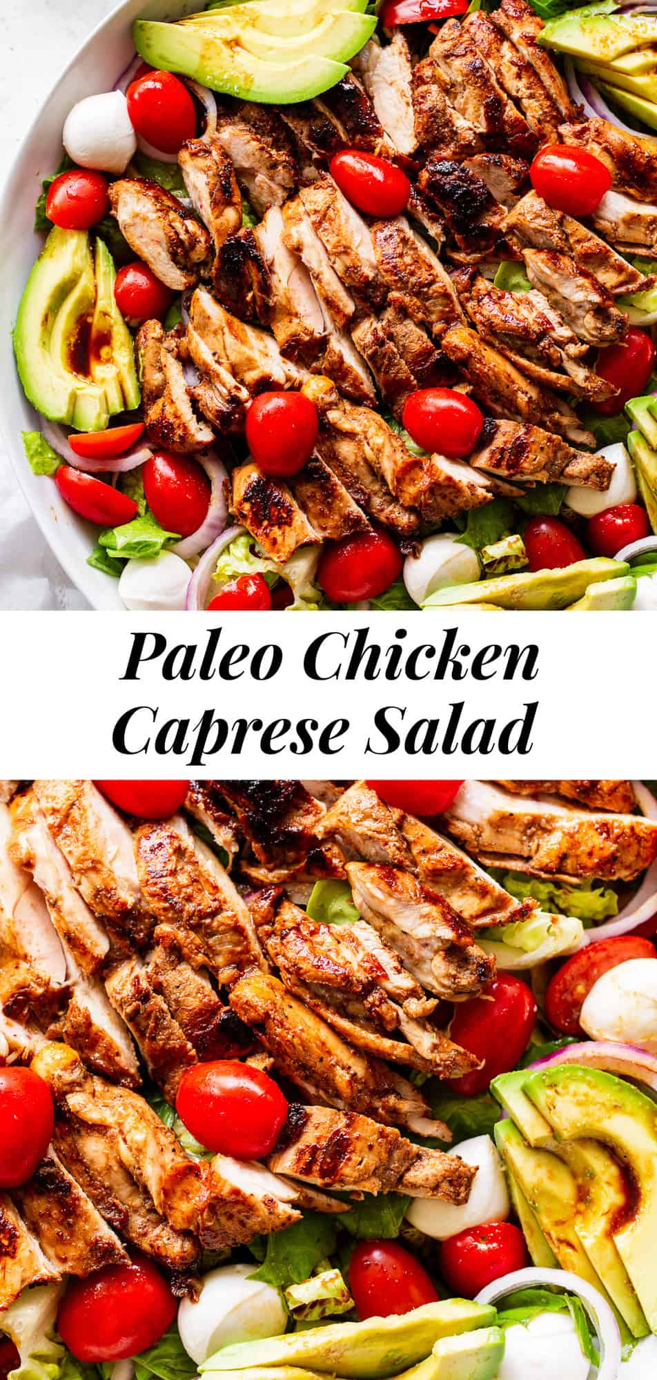 This grilled chicken caprese salad has all the flavors you're craving! With a perfect balsamic marinade that doubles as the dressing, tender juicy chicken thighs, greens, basil, cherry tomatoes and avocado, it's the perfect salad for your BBQ or picnic! Gluten free, dairy free option, Paleo and Whole30 options. #paleo #whole30 #chicken #grilledchicken #cleaneating #caprese